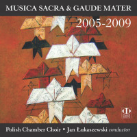 Musica Sacra & Gaude Mater 2005-2009 Musica Sacra Edition 35/36, Warszawa (2012)   Kamil Kosecki Lacrimoa for choir  Polish Chamber Choir, Jan Łukaszewski - conductor